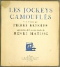 after Henri Matisse / Les Jockeys camouflés by Pierre Reverdy (Paris: A la Belle Édition, 1918) / 1918