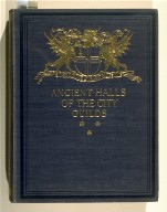 The Ancient Halls of the City Guilds by Philip Norman (London: George Bell and Sons, 1903)