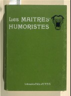 Les maîtres humoristes. Abel Faivre (Paris: Société d?Edition et de Publications. Librairie Félix Julien, [1907]). [With additional numbers for 1907 featuring Benjamin Rabier, Caran d?Ache, and Hermann-Paul.]