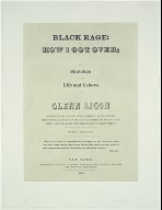Black Rage; or, How I Got Over; or, Sketches of the Life and Labors of Glenn Ligon