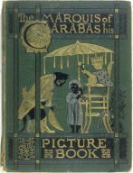The Marquis of Carabas' Picture Book/withThirty-two pages of illustrations by Walter Crane/printed in colours by Edmund Evans (London: George Routledge and Sons, n.d. [ca. 1875])