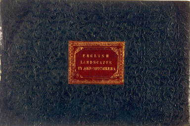 Front and back cover of the album, Various Subjects of Landscape, Characteristic of English Scenery (London: John Constable, 1830-[1832]