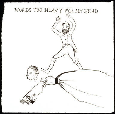 Untitled (Words Too Heavy for My Head)